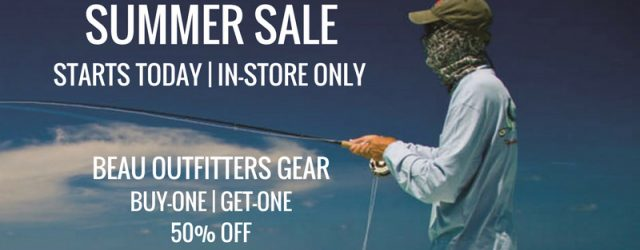 Summer Sale – Starts Today (7/14) in store only!  Beau Outfitters gear buy-one / get-one 50% off.   All performance + swimwear (Patagonia/Aftco/Simms/Mountain Khakis/Mizzen * Main/more…) 30% off. All Yeti […]
