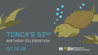 Tonca's turning 52 on Saturday, July 14 and everyone is invited to his party! This adored Alligator snapping turtle has been MOSH's unofficial mascot since 1994. Along with the festivities, […]